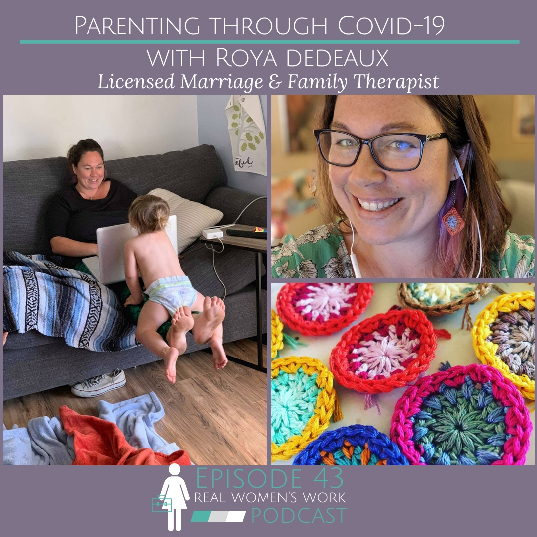 Parenting Through Coronavirus with Roya Dedeaux, Marriage and Family Therapist