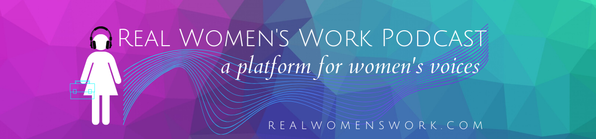 Real Women's Work Podcast
